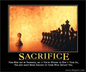Sacrifice as an ideal..